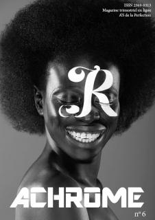 R Magazine - Numéro 6 : Achrome